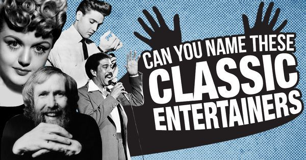 Can You Name These Classic Entertainers?