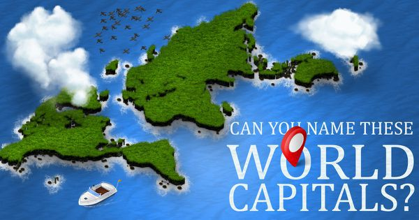 Can You Name These World Capitals?
