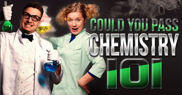 Could You Pass Chemistry 101?