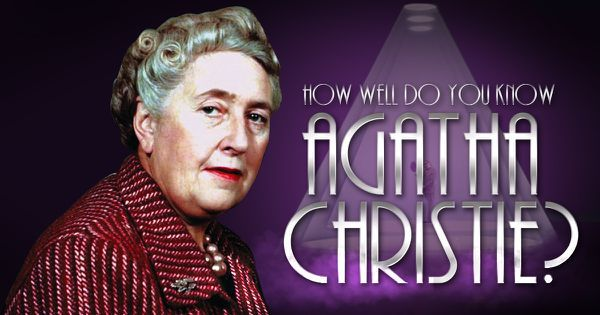 How Well Do You Know Agatha Christie?