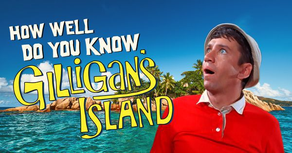 "How Well Do You Know ""Gilligan's Island""?"