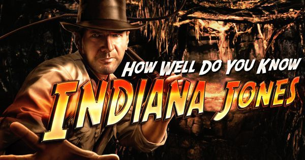 How Well Do You Know Indiana Jones?