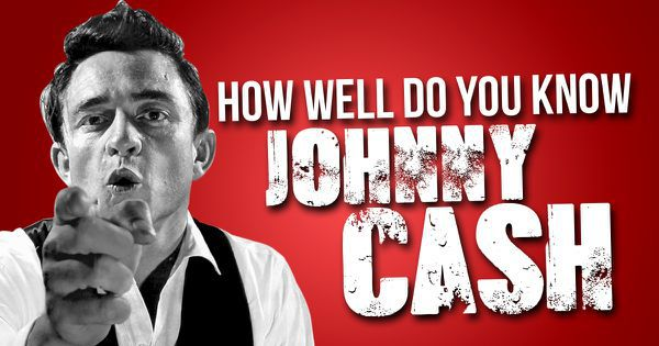 How Well Do You Know Johnny Cash?
