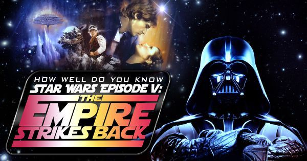 "How Well Do You Know ""Star Wars Episode V: The Empire Strikes Back""?"