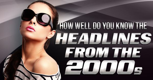 How Well Do You Know the Headlines From the 2000s?
