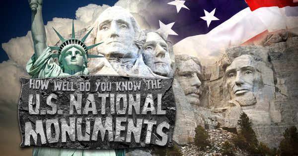 How Well Do You Know The U.S. National Monuments?