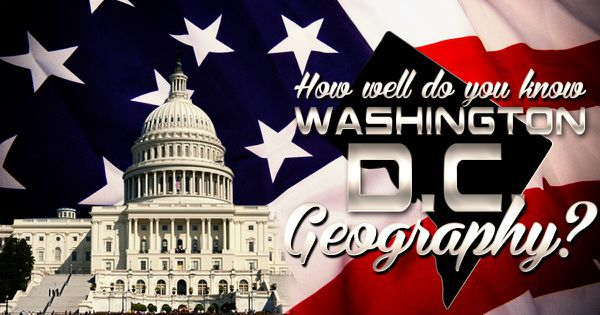 How Well Do You Know Washington D.C. Geography?