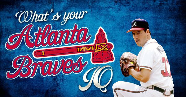 What Is Your Atlanta Braves IQ?