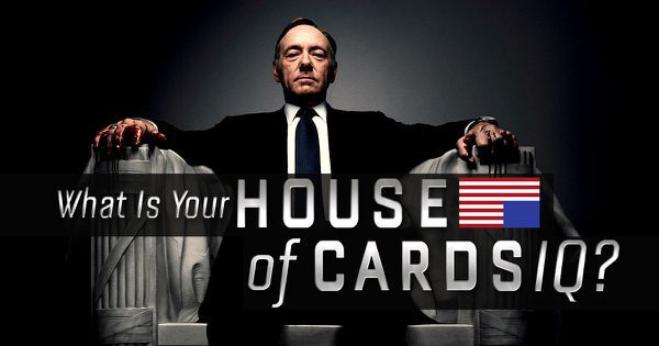 "What Is Your ""House of Cards"" IQ?"