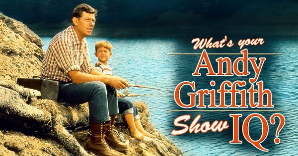 "What's Your ""Andy Griffith Show"" IQ?"
