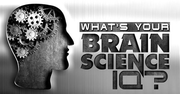 What's Your Brain Science IQ?