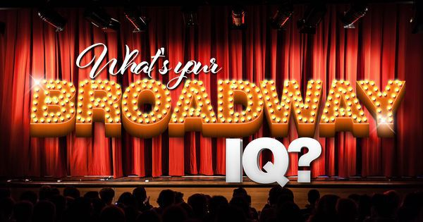 What's Your Broadway IQ?