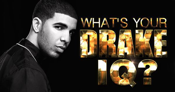 What's Your Drake IQ?