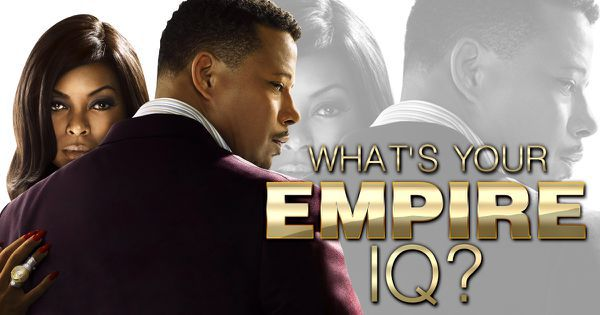 "What's Your ""Empire"" IQ?"