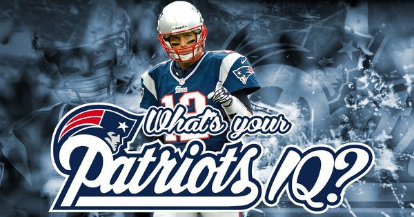 What's Your Patriots IQ?