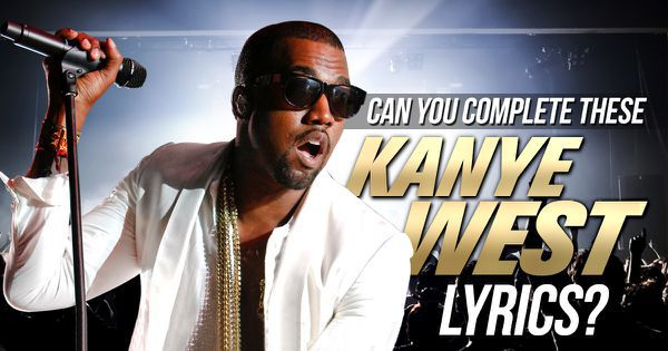 Can You Complete These Kanye West Lyrics?
