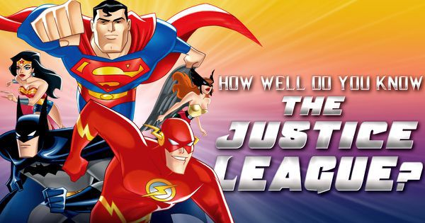 How Well Do You Know The Justice League?