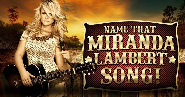 Name That Miranda Lambert Song!