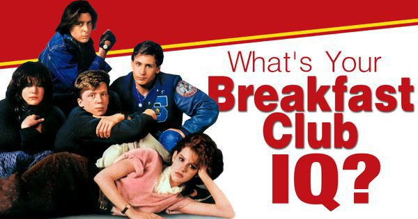 "What's Your ""Breakfast Club"" IQ?"