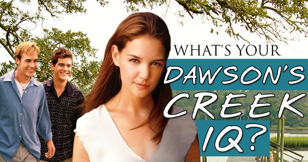 "What's Your ""Dawson's Creek"" IQ?"