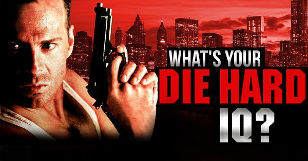 "What's Your ""Die Hard"" IQ?"