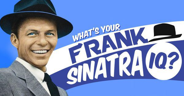 What's Your Frank Sinatra IQ?