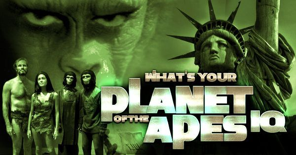 "What's Your ""Planet of the Apes"" IQ?"