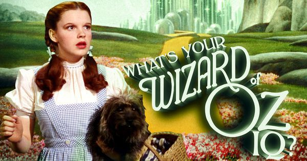 "What's Your ""Wizard of Oz"" IQ?"