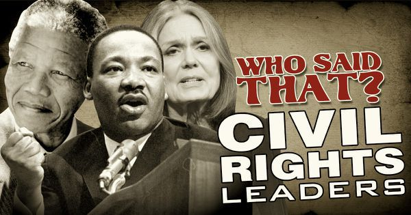 Who Said That? Civil Rights Leaders