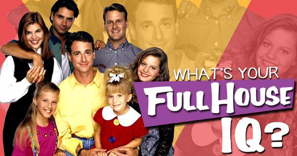 "What's Your ""Full House"" IQ?"