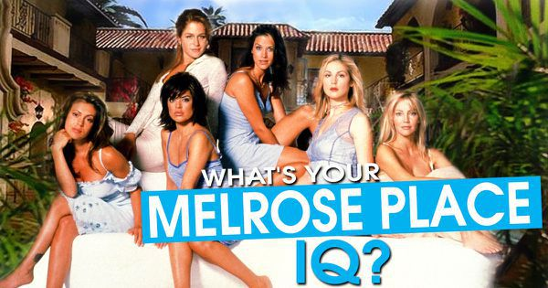 "What's Your ""Melrose Place"" IQ?"