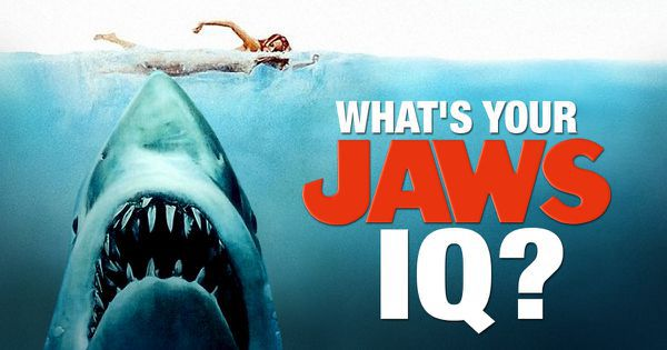 "What's Your ""Jaws"" IQ?"