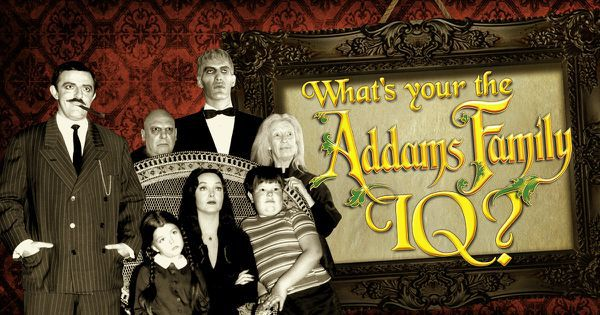 "What's Your ""The Addams Family"" IQ?"