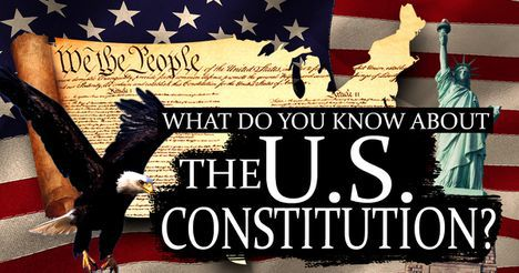 What Do You Know About The U.S. Constitution?