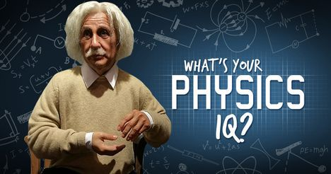 What's Your Physics IQ?