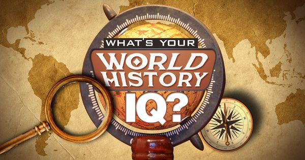 What's Your World History IQ?
